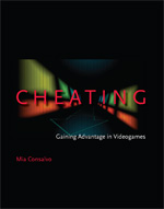 Cheating: Gaining Advantage in Videogames, Mia Consalvo, The MIT Press, 2007