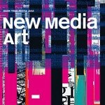 New Media Art, Mark Tribe and Reena Jana, Taschen, 2006