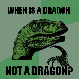 When is a dragon ... not a dragon?