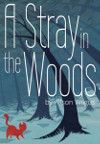 A Stray in the Woods, Alison Wilgus, 2013